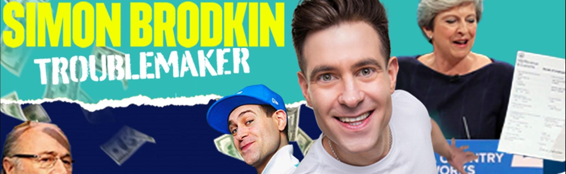 Simon Brodkin: Troublemaker